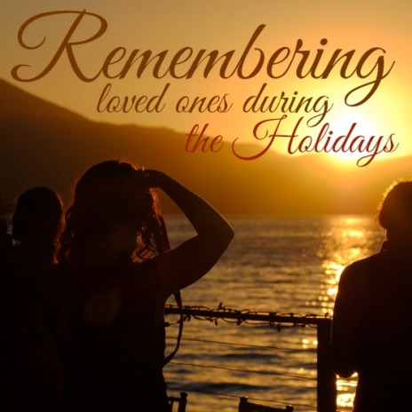 keeping-your-loved-ones-memory-alive-during-the-holidays