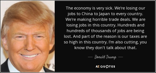 quote-the-economy-is-very-sick-we-re-losing-our-jobs-to-china-to-japan-to-every-country-we-donald-trump-149-17-68.jpg
